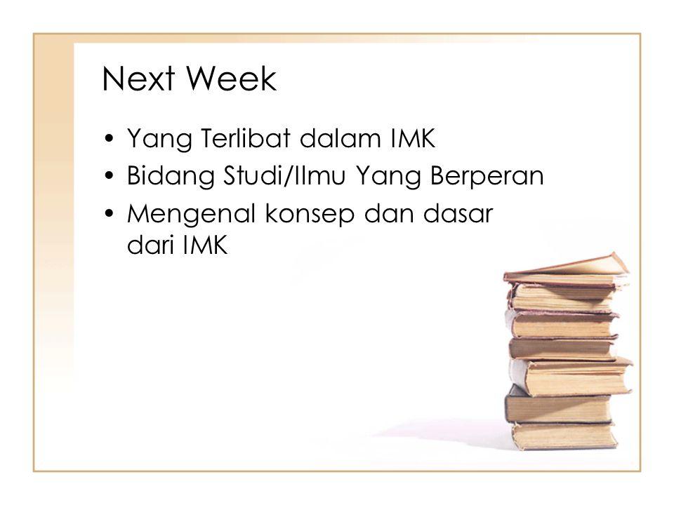 Next Week Yang Terlibat dalam IMK Bidang Studi/Ilmu Yang Berperan