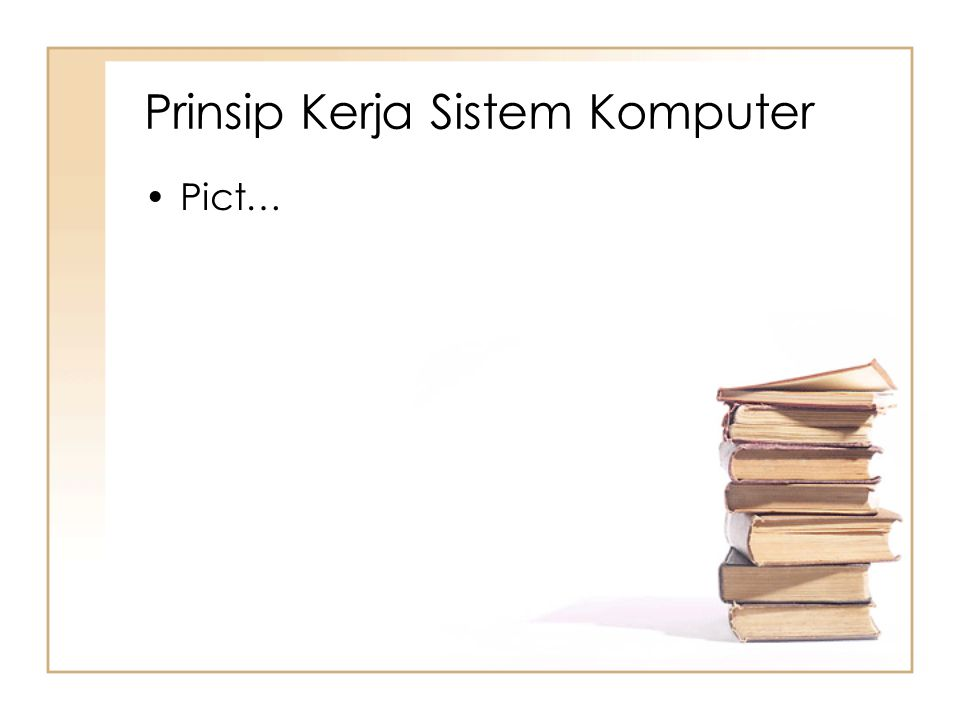 Prinsip Kerja Sistem Komputer