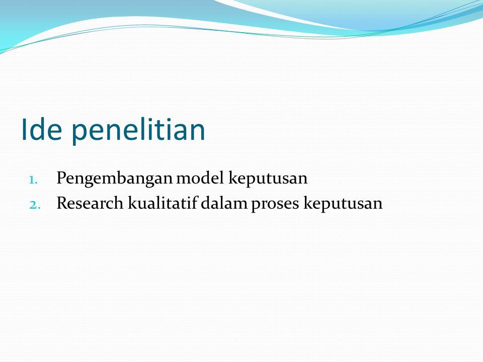 Ide penelitian Pengembangan model keputusan