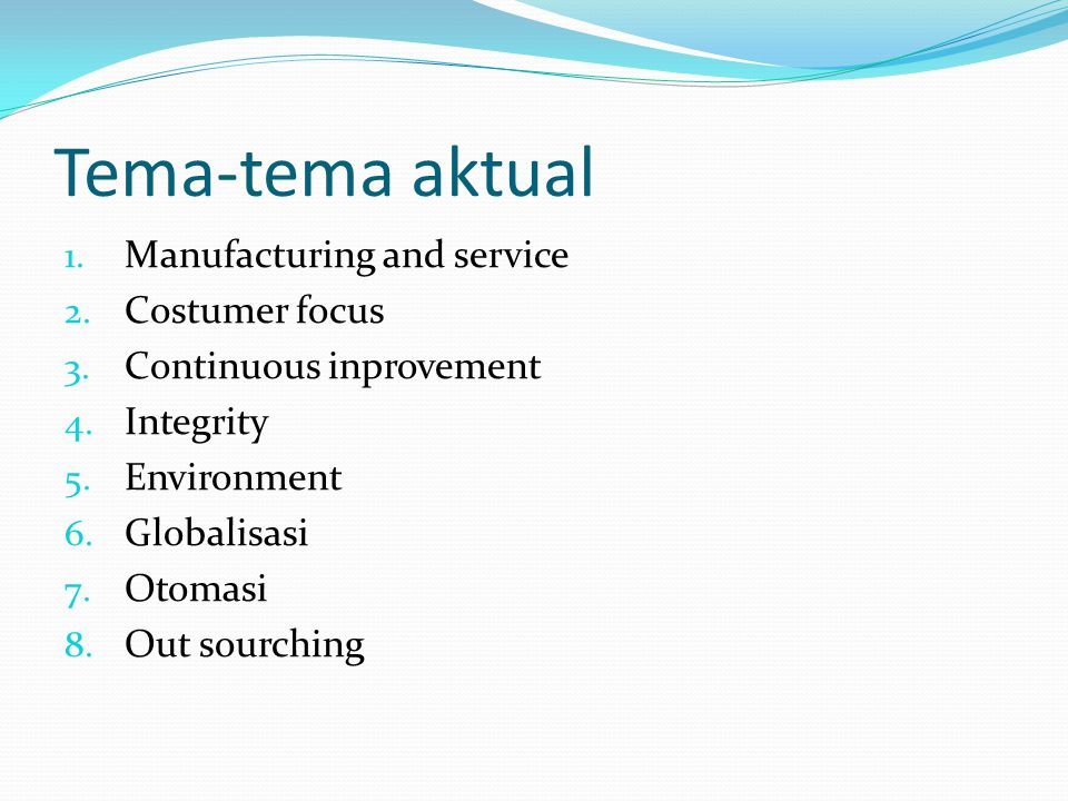 Tema-tema aktual Manufacturing and service Costumer focus