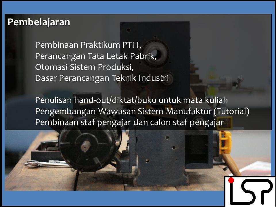 Pembelajaran Pembinaan Praktikum PTI I, Perancangan Tata Letak Pabrik,