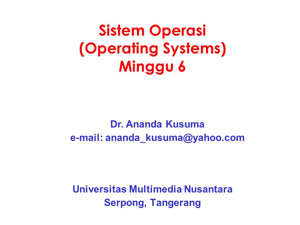 Sistem Operasi (Operating Systems) Minggu 6