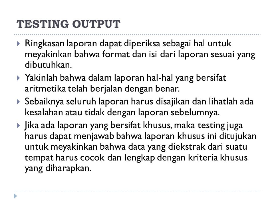 TESTING OUTPUT Ringkasan laporan dapat diperiksa sebagai hal untuk meyakinkan bahwa format dan isi dari laporan sesuai yang dibutuhkan.