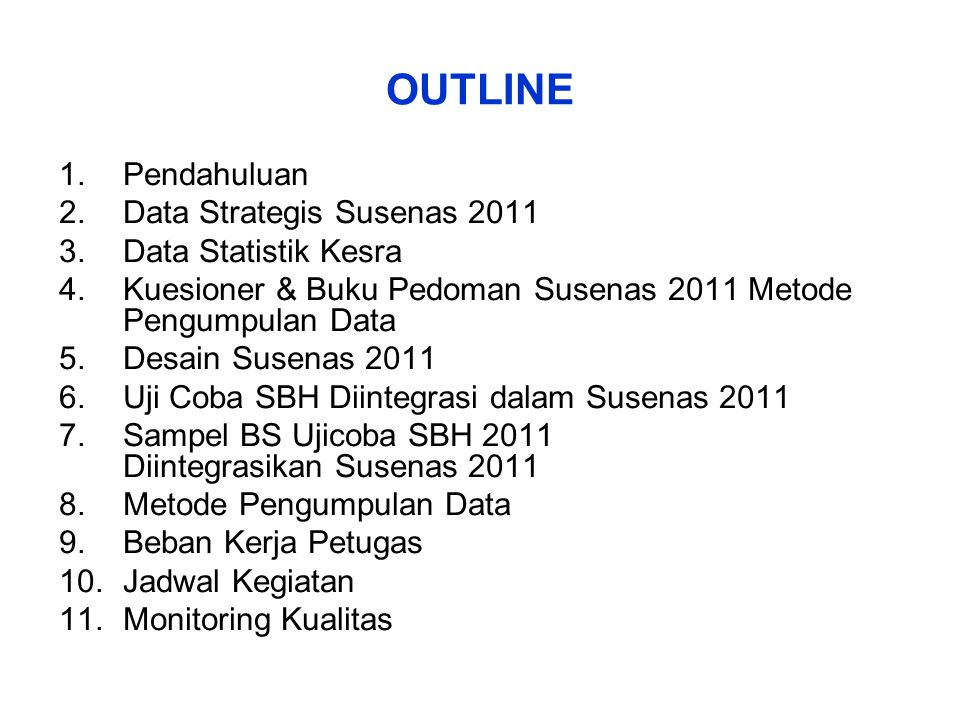 OUTLINE Pendahuluan Data Strategis Susenas 2011 Data Statistik Kesra