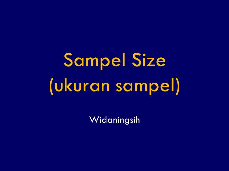 Sampel Size (ukuran sampel)