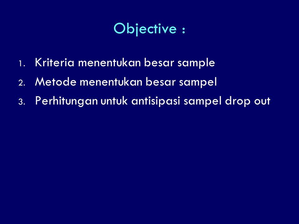 Objective : Kriteria menentukan besar sample