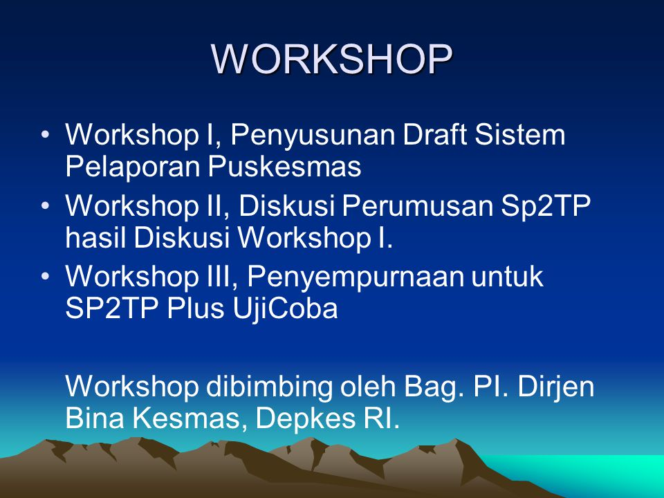WORKSHOP Workshop I, Penyusunan Draft Sistem Pelaporan Puskesmas