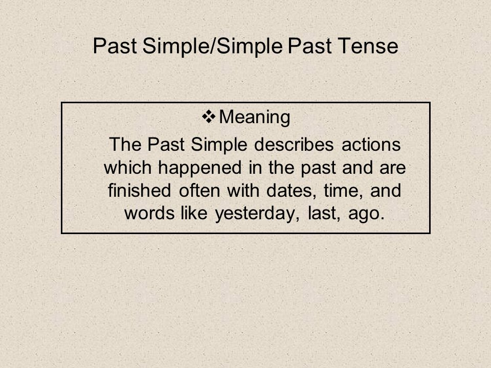 Past Simple/Simple Past Tense