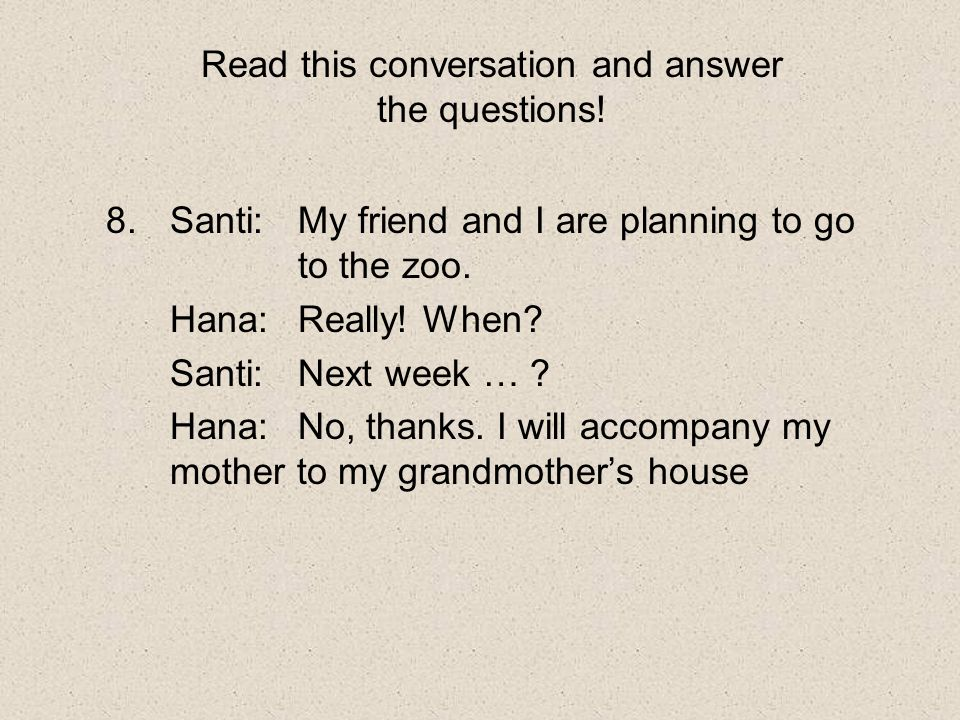 Read this conversation and answer the questions!