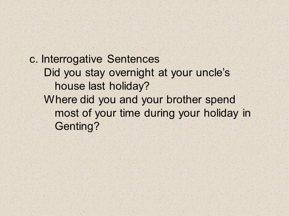c. Interrogative Sentences