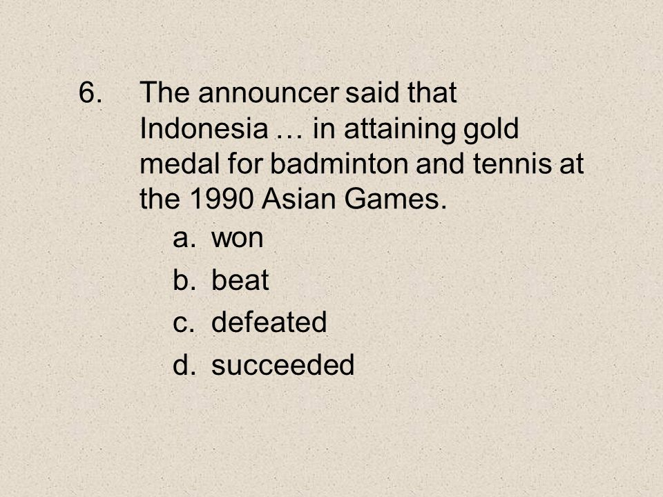 The announcer said that Indonesia … in attaining gold medal for badminton and tennis at the 1990 Asian Games.