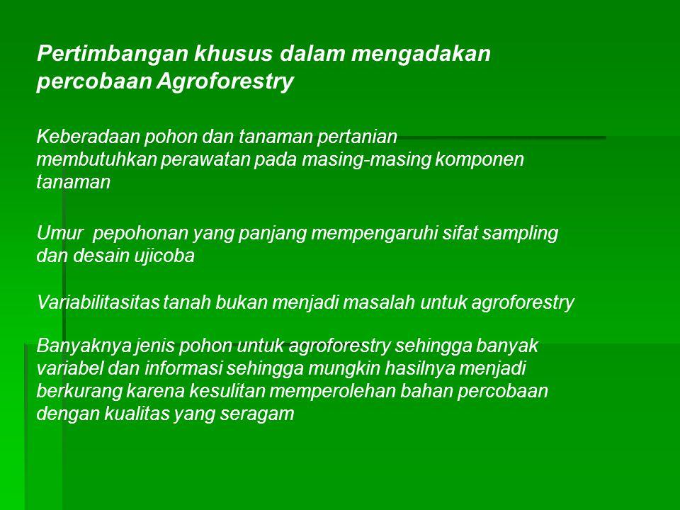 Pertimbangan khusus dalam mengadakan percobaan Agroforestry