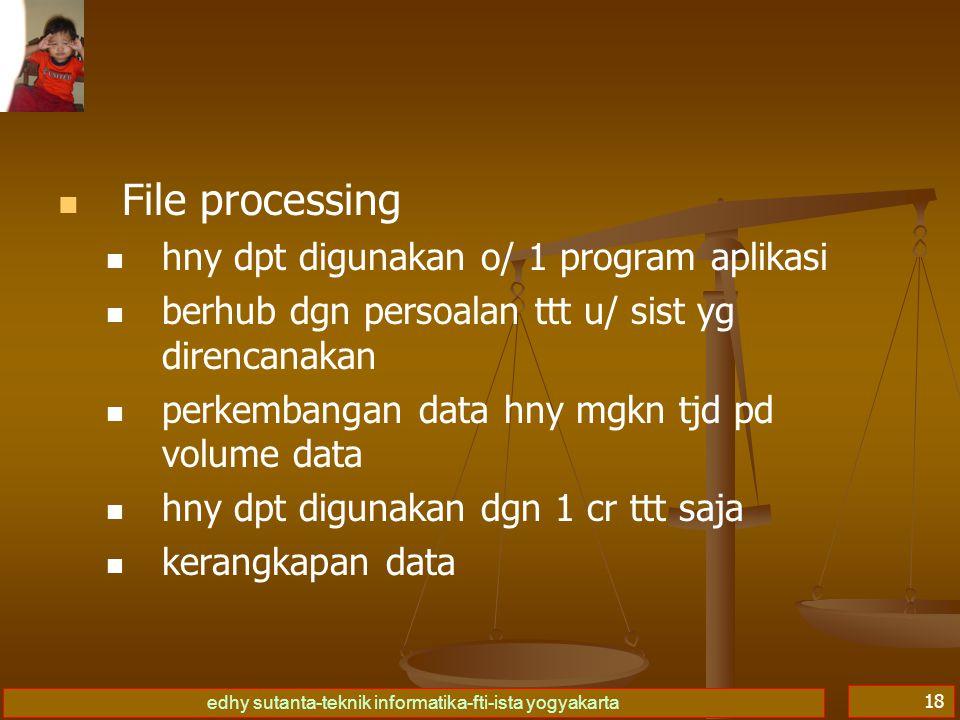 File processing hny dpt digunakan o/ 1 program aplikasi