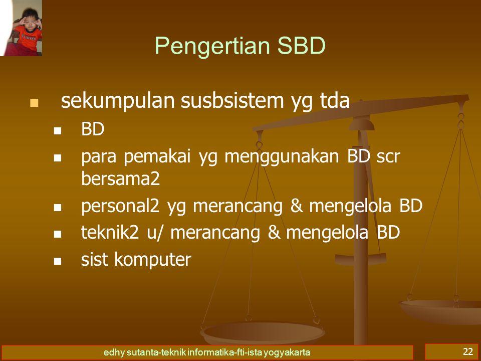 Pengertian SBD sekumpulan susbsistem yg tda BD