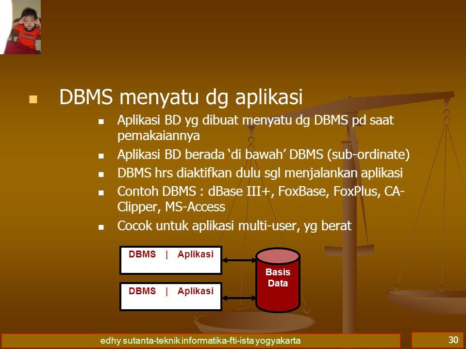 DBMS menyatu dg aplikasi