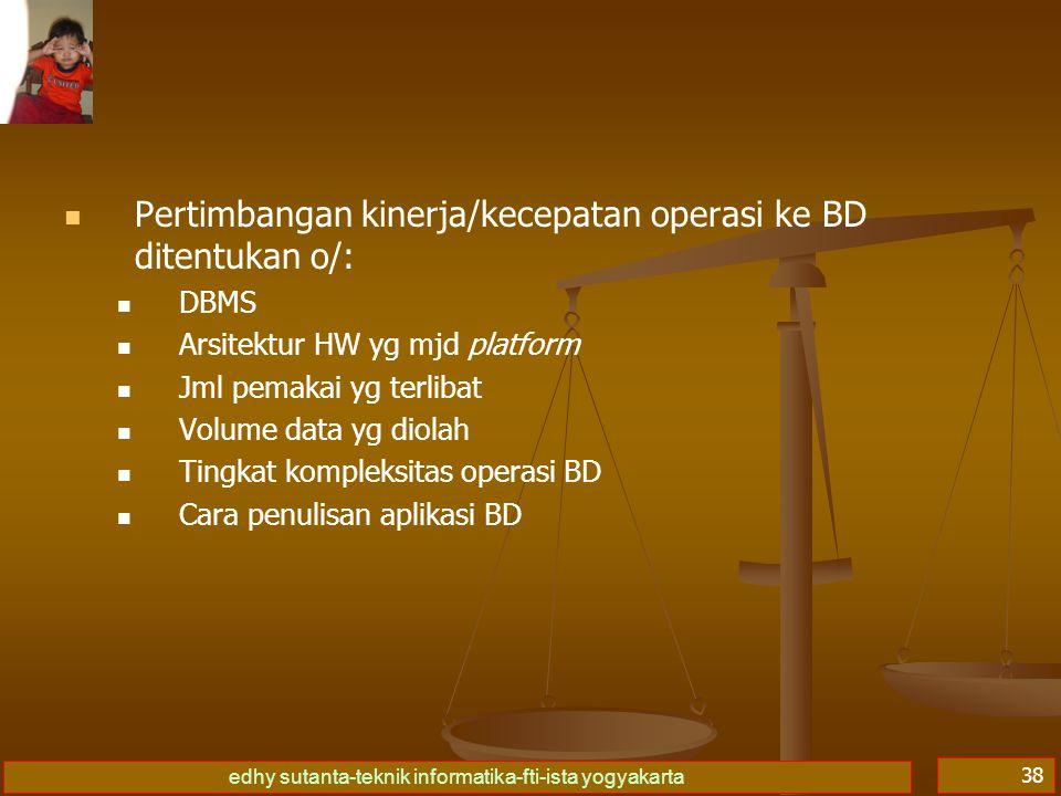 Pertimbangan kinerja/kecepatan operasi ke BD ditentukan o/:
