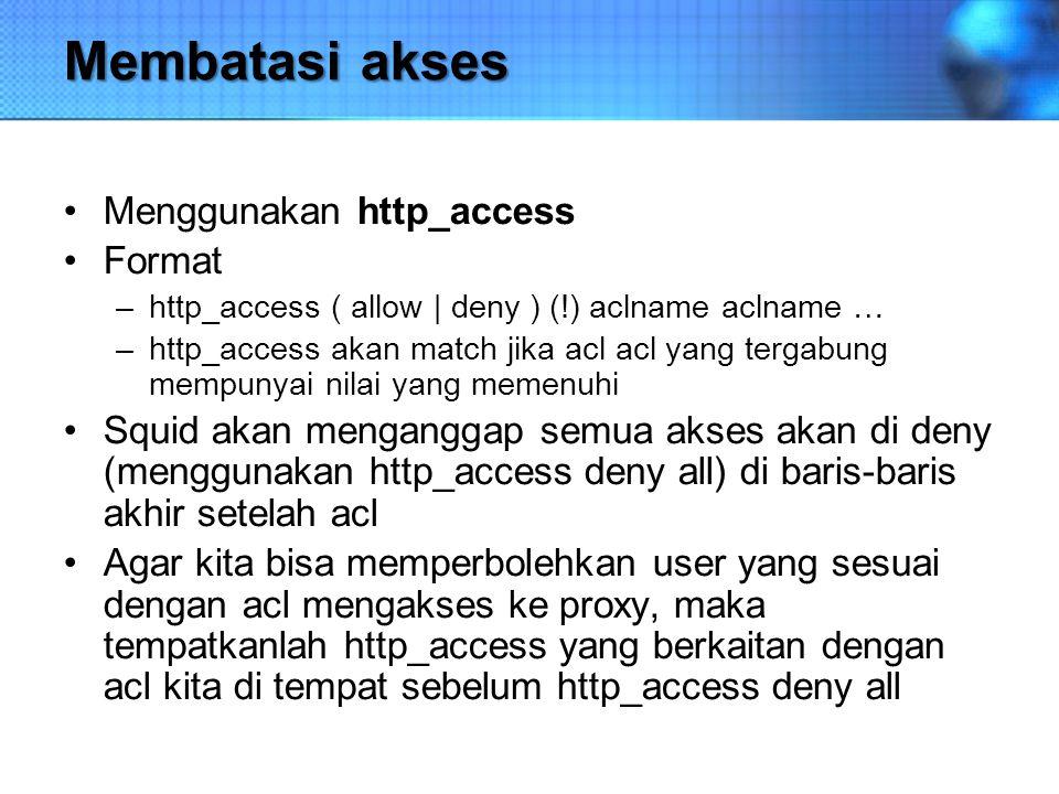 Membatasi akses Menggunakan http_access Format