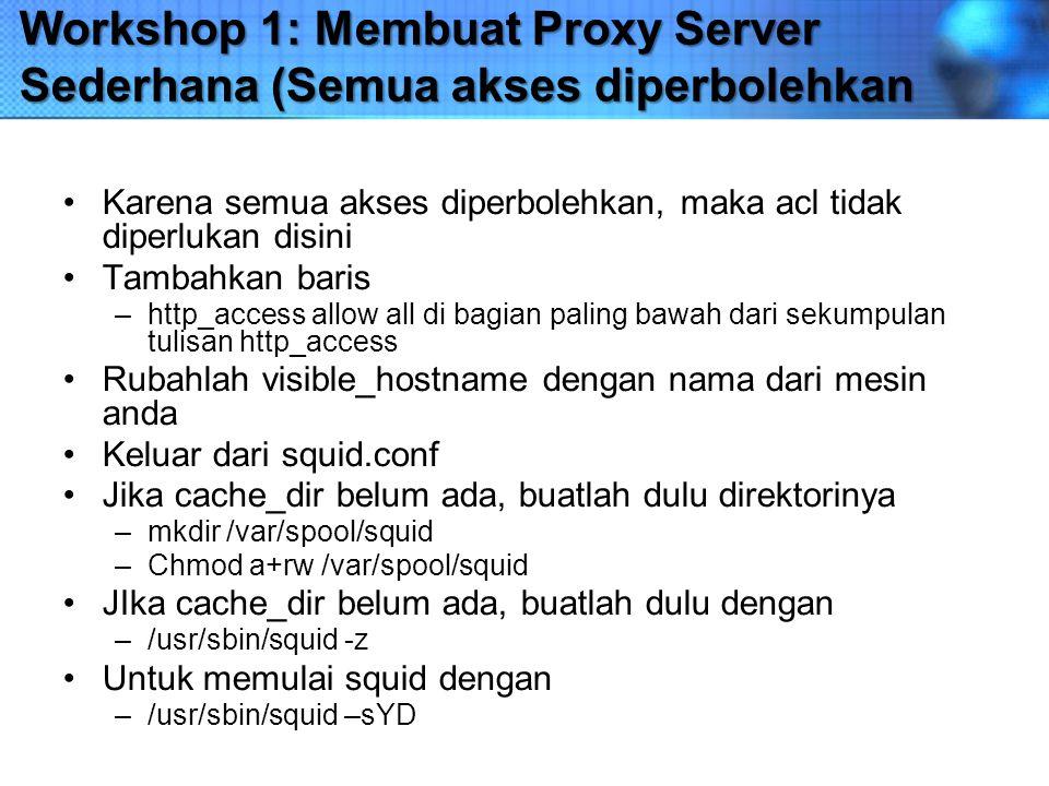 Workshop 1: Membuat Proxy Server Sederhana (Semua akses diperbolehkan