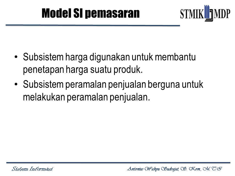 Model SI pemasaran Subsistem harga digunakan untuk membantu penetapan harga suatu produk.