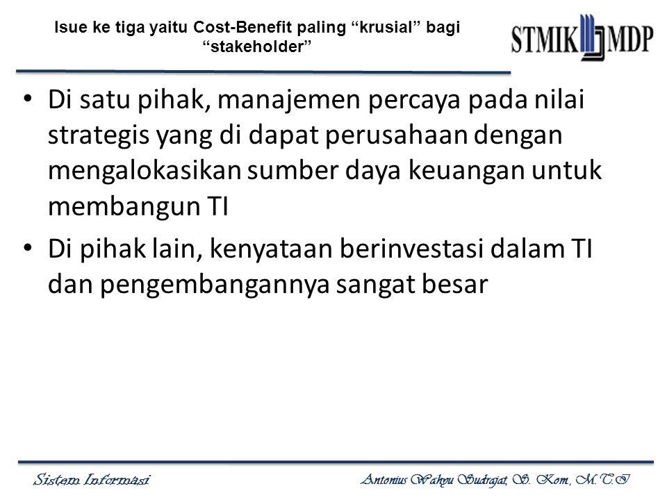 Isue ke tiga yaitu Cost-Benefit paling krusial bagi stakeholder