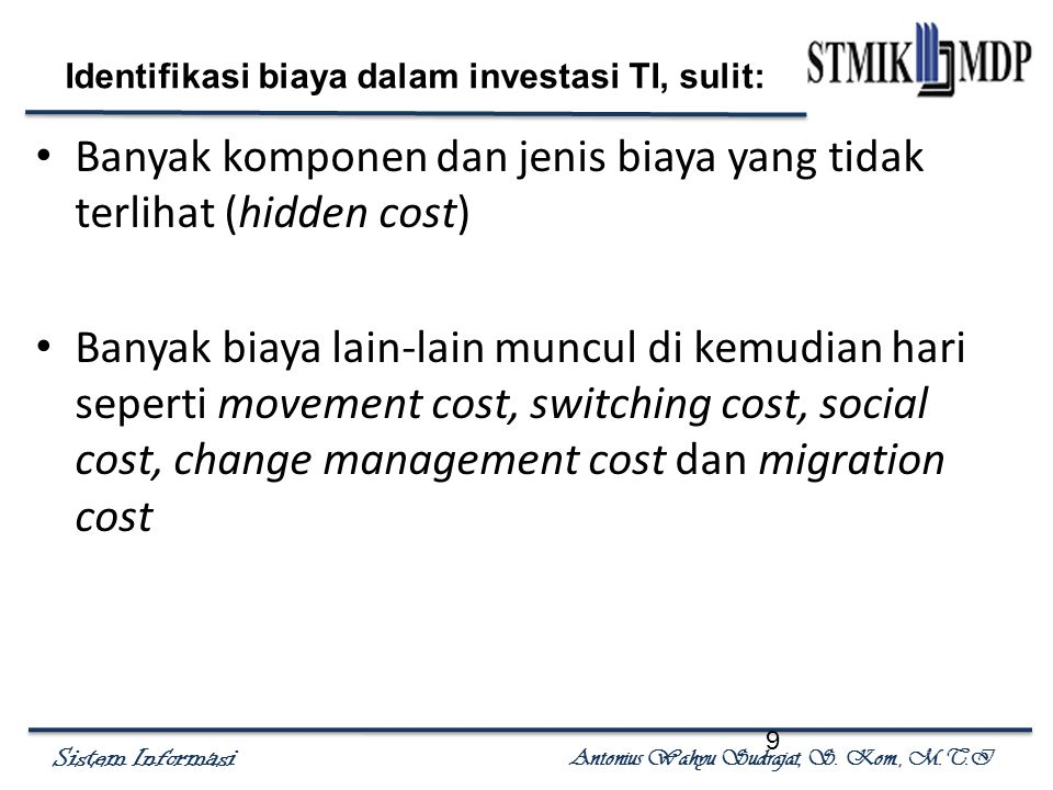 Identifikasi biaya dalam investasi TI, sulit: