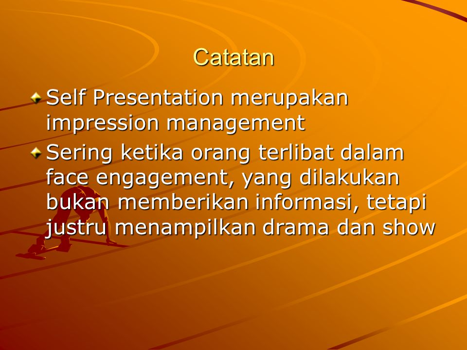 Catatan Self Presentation merupakan impression management