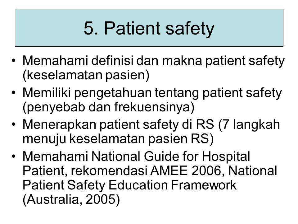 5. Patient safety Memahami definisi dan makna patient safety (keselamatan pasien)