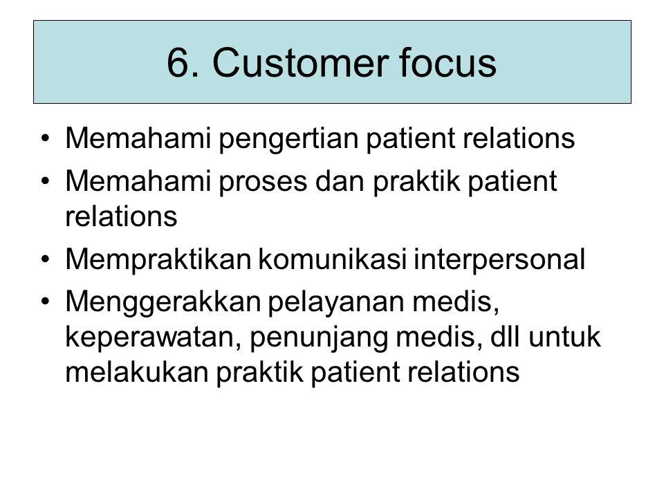 6. Customer focus Memahami pengertian patient relations