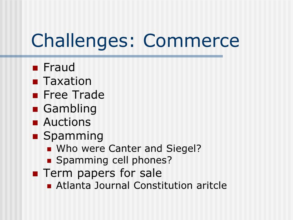 Challenges: Commerce Fraud Taxation Free Trade Gambling Auctions