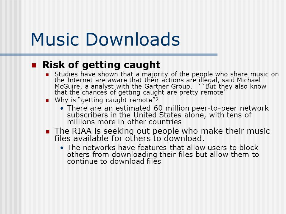 Music Downloads Risk of getting caught