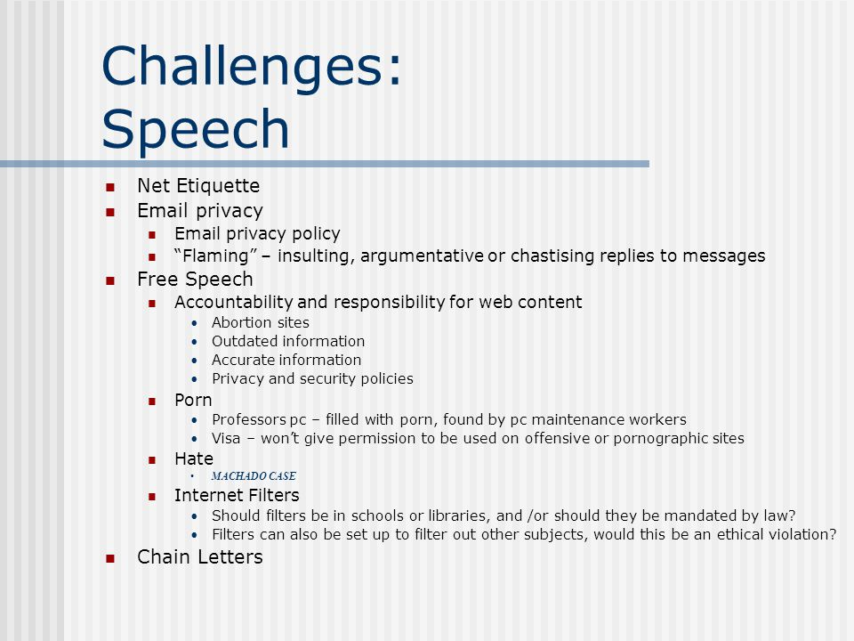 Challenges: Speech Net Etiquette Email privacy Free Speech