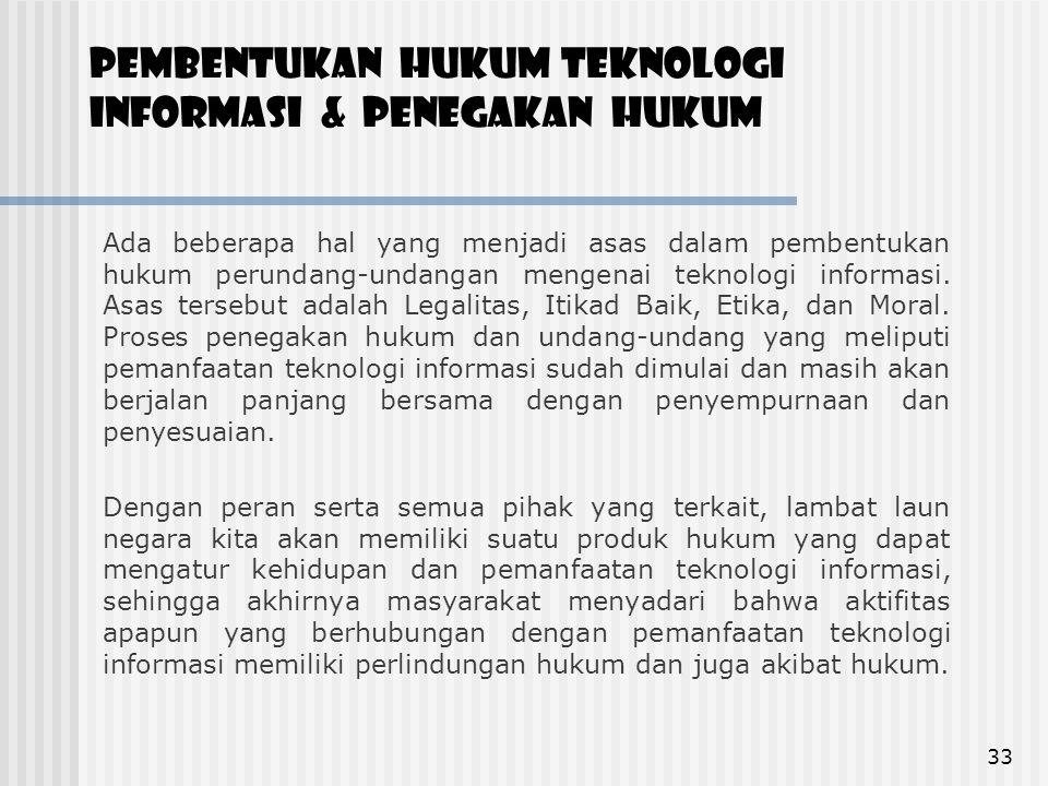 pembentukan hukum teknologi informasi & penegakan hukum