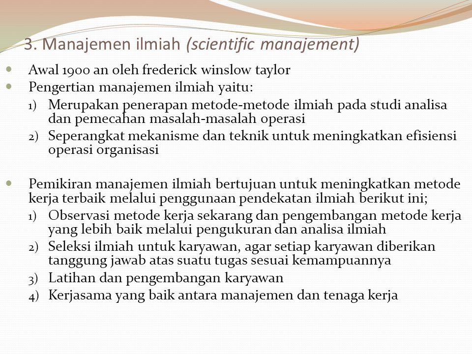 3. Manajemen ilmiah (scientific manajement)