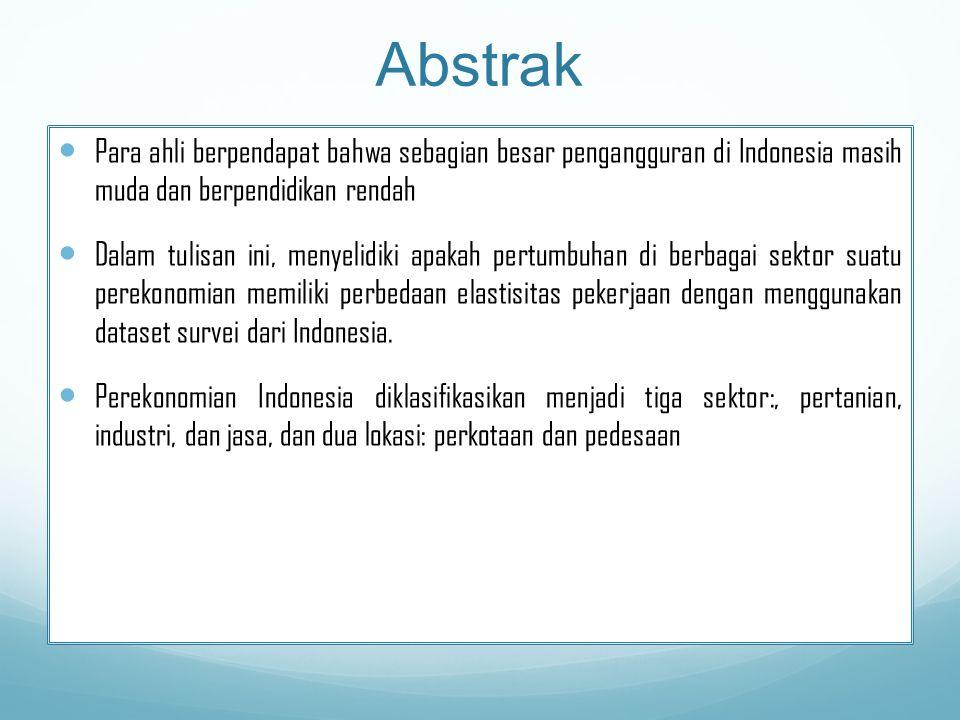 Abstrak Para ahli berpendapat bahwa sebagian besar pengangguran di Indonesia masih muda dan berpendidikan rendah.
