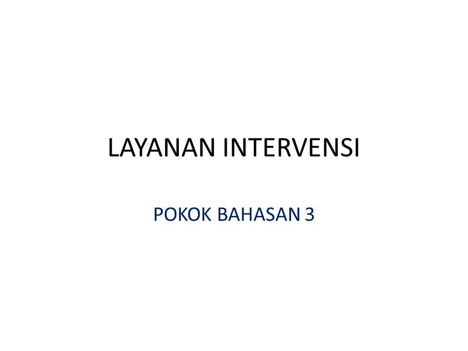 LAYANAN INTERVENSI POKOK BAHASAN 3