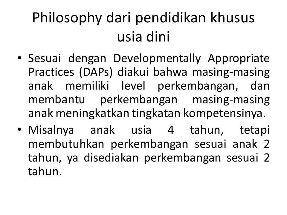 Philosophy dari pendidikan khusus usia dini