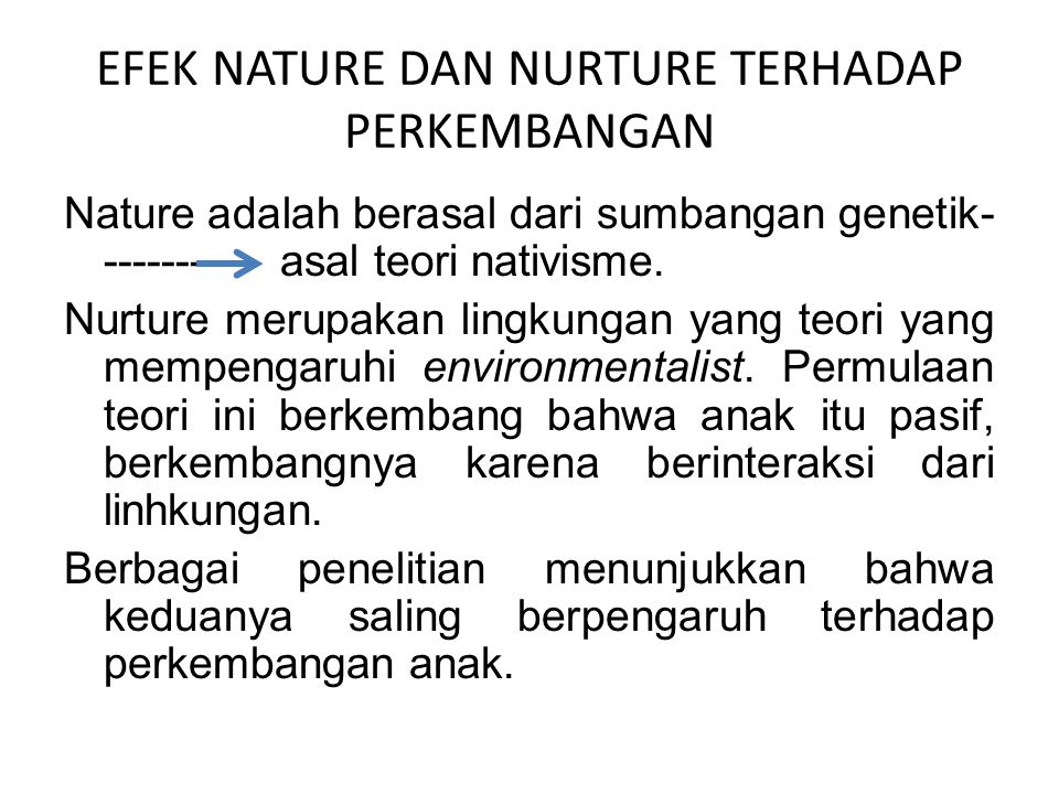 EFEK NATURE DAN NURTURE TERHADAP PERKEMBANGAN