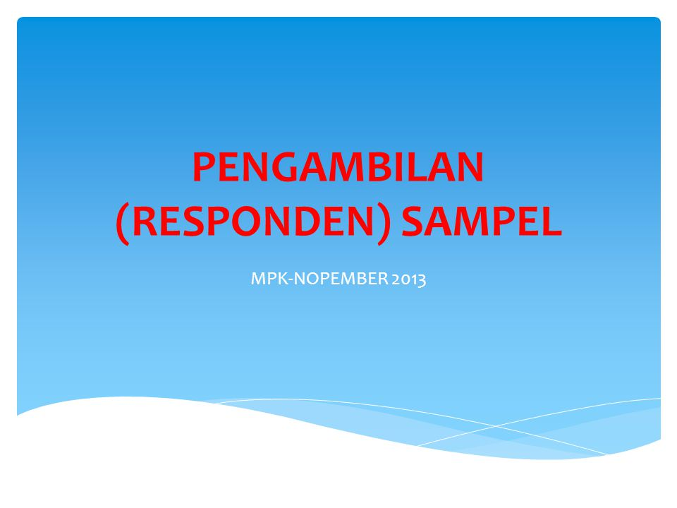 PENGAMBILAN (RESPONDEN) SAMPEL