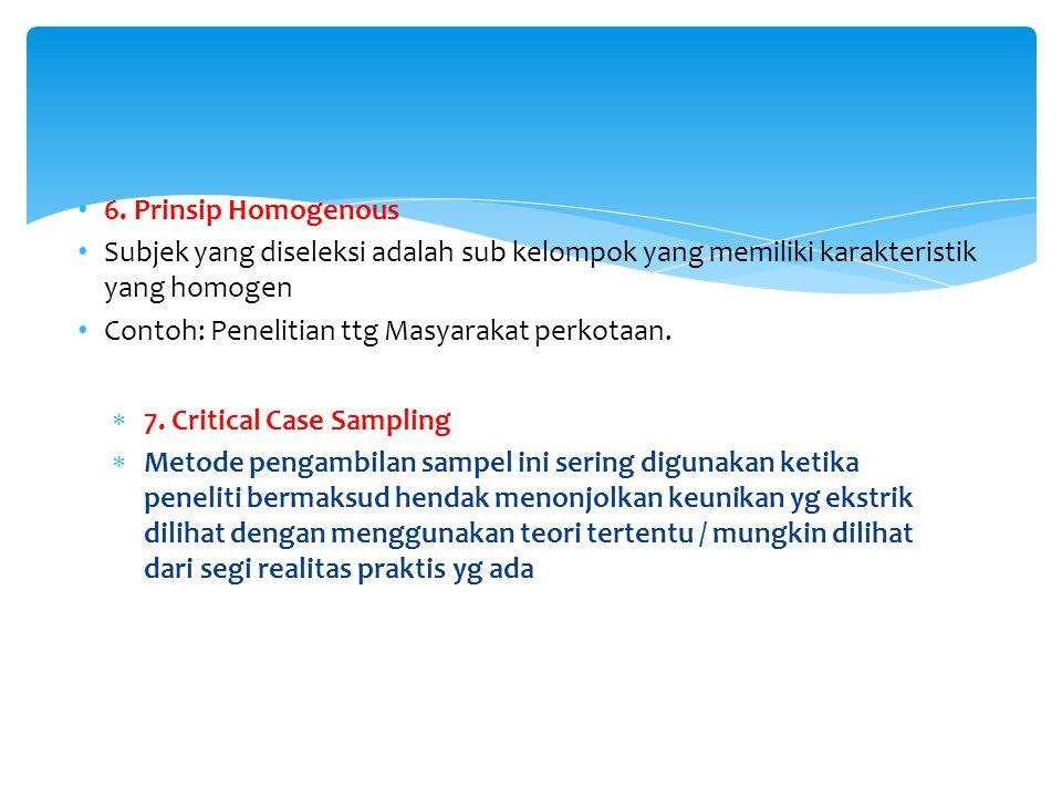 6. Prinsip Homogenous Subjek yang diseleksi adalah sub kelompok yang memiliki karakteristik yang homogen.