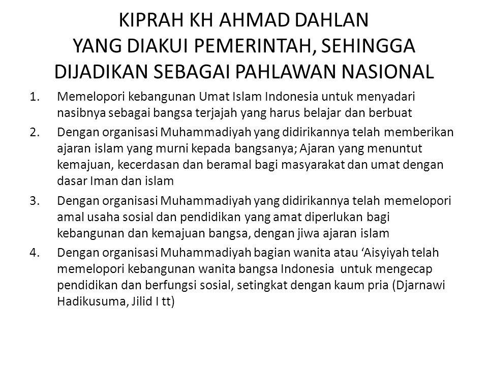 KIPRAH KH AHMAD DAHLAN YANG DIAKUI PEMERINTAH, SEHINGGA DIJADIKAN SEBAGAI PAHLAWAN NASIONAL