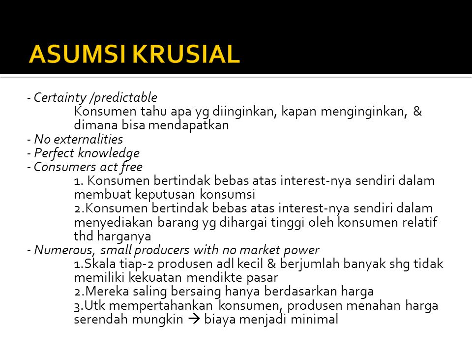 ASUMSI KRUSIAL - Certainty /predictable