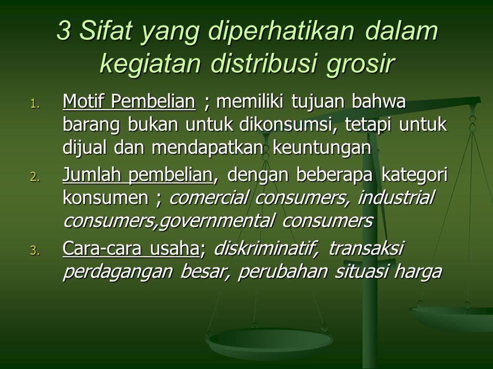 3 Sifat yang diperhatikan dalam kegiatan distribusi grosir