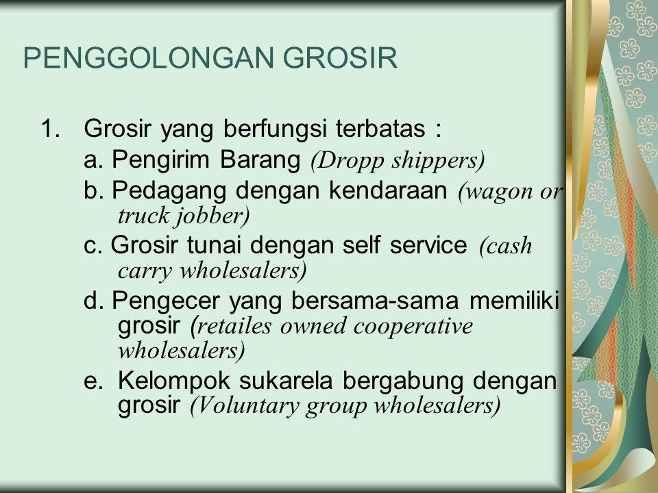 PENGGOLONGAN GROSIR Grosir yang berfungsi terbatas :