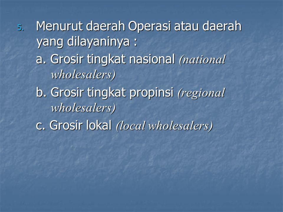 Menurut daerah Operasi atau daerah yang dilayaninya :