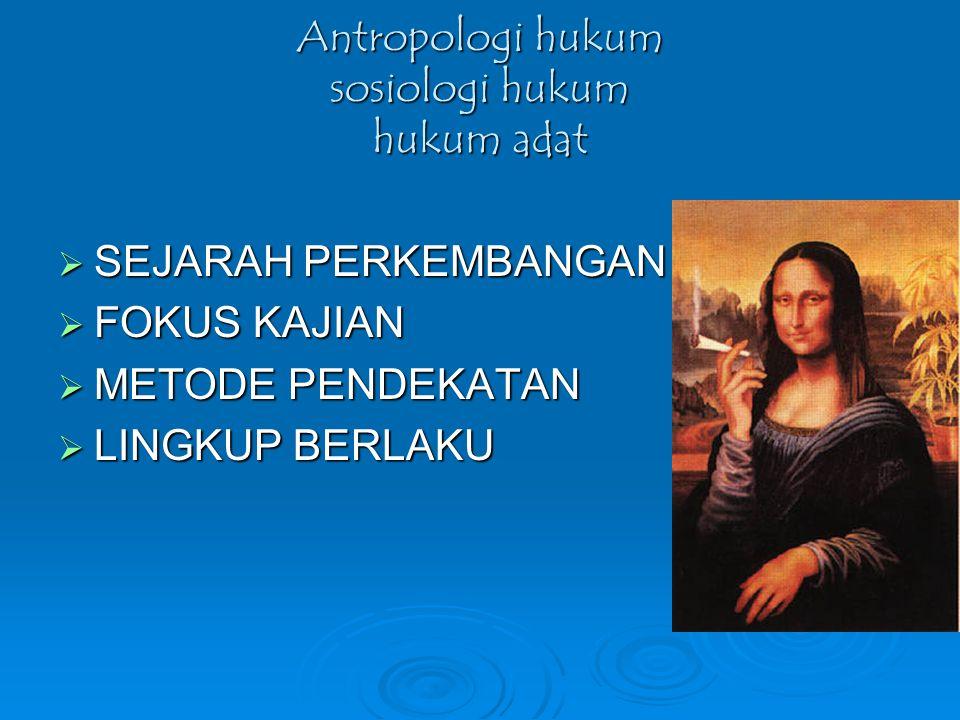 Antropologi hukum sosiologi hukum hukum adat