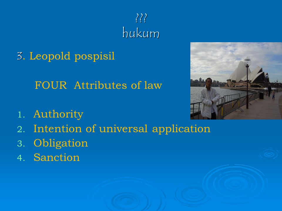 hukum 3. Leopold pospisil FOUR Attributes of law Authority
