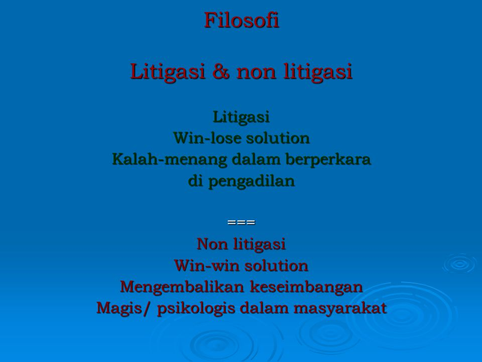 Filosofi Litigasi & non litigasi
