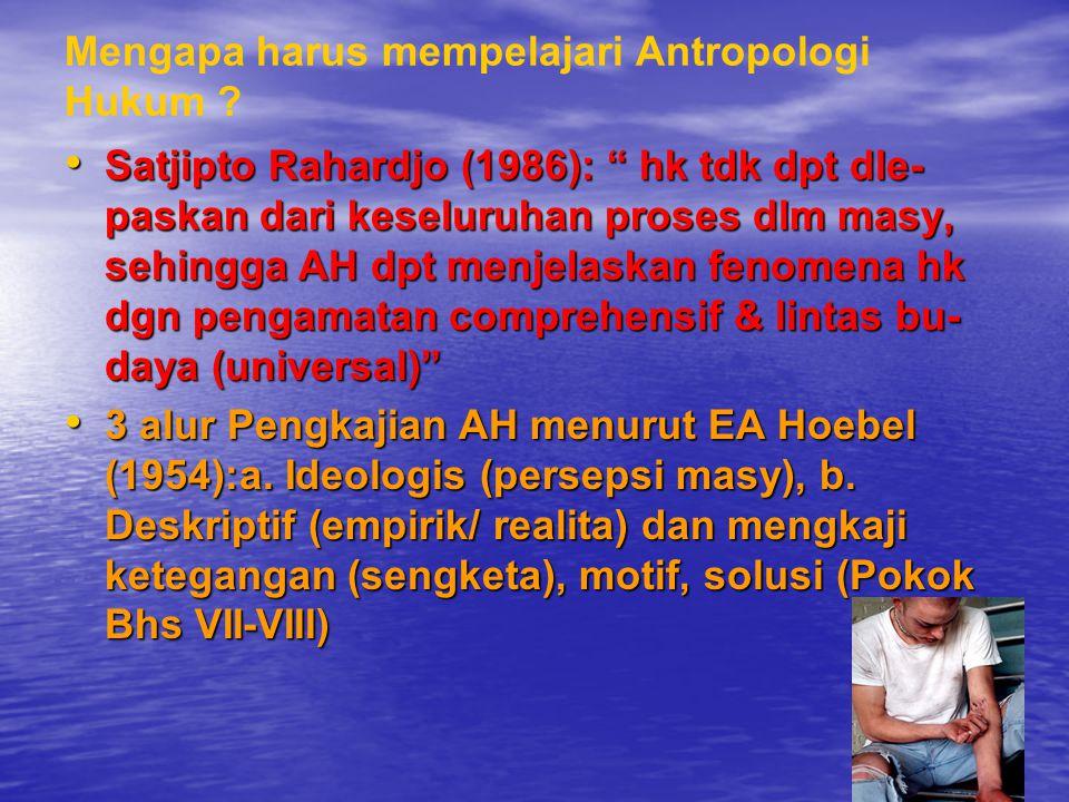 Mengapa harus mempelajari Antropologi Hukum
