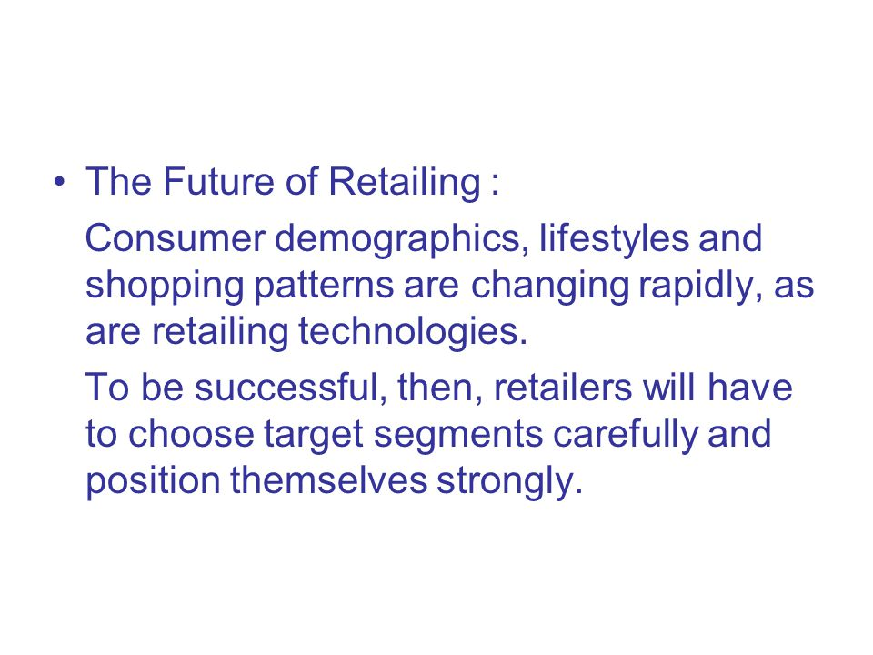 The Future of Retailing :