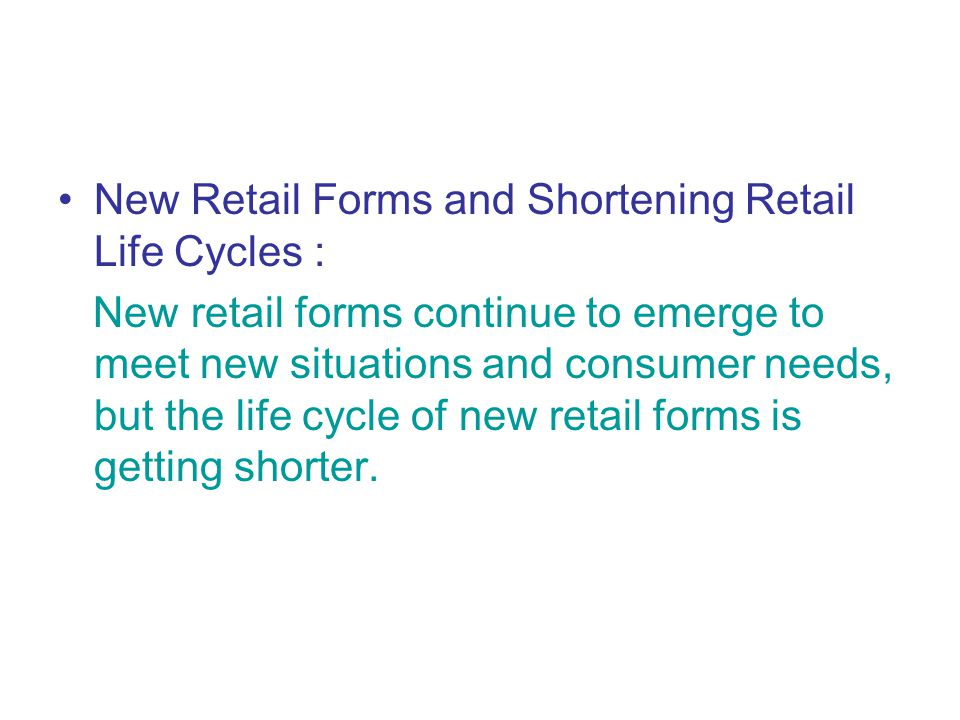 New Retail Forms and Shortening Retail Life Cycles :